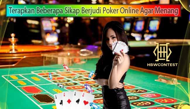 Ingin Menang Poker Online Tiap Hari? Jagalah Sikap Dan Perhatikan Hal Berikut